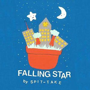 SPIT TAKE - Falling Star