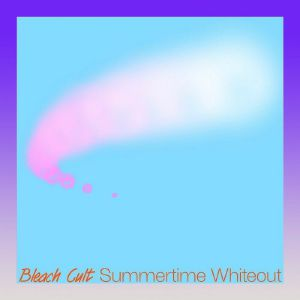 BLEACH CULT - Summertime Whiteout