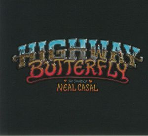 VARIOUS - Highway Butterfly: The Songs Of Neal Casal