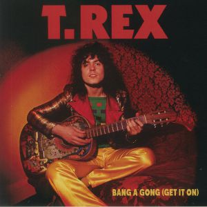 T REX - Bang A Gong (Get It On)