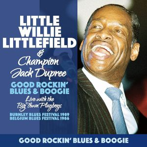Little Willie Littlefield / Champion Jack Dupree - Live With The Bigtown Playboys 1986 & 89