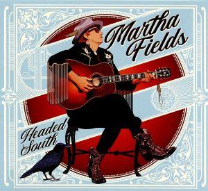 FIELDS, Martha - Headed South