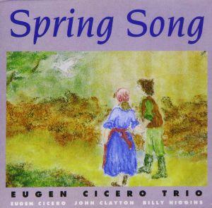 EUGEN CICERO TRIO - Spring Song