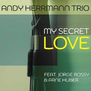 ANDY HERRMANN TRIO - My Secret Love