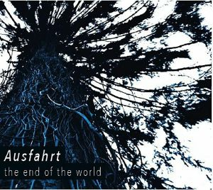 AUSFAHRT - The End Of The World