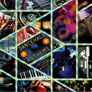 VARIOUS - Dancehall Anthems