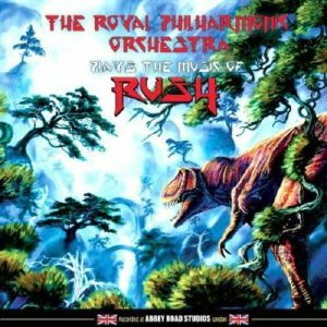ROYAL PHILHARMONIC ORCHESTRA, The - Plays The Music Of Rush