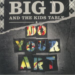 BIG D & THE KIDS TABLE - Do Your Art