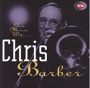 BARBER, Chris - Great Moments
