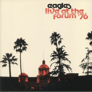 EAGLES - Live At The Los Angeles Forum '76