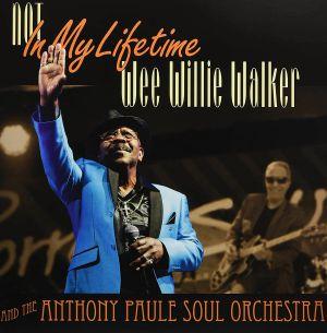 WALKER, Wee Willie - Not In My Lifetime