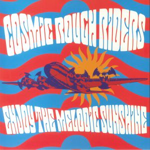 COSMIC ROUGH RIDERS - Enjoy The Melodic Sunshine