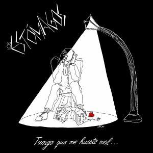 LOS ESTOMAGOS - Tango Que Me Hiciste Mal (reissue)