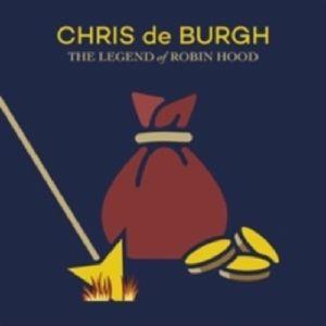 DE BURGH, Chris - The Legend Of Robin Hood (Deluxe Edition)