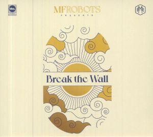 MF ROBOTS - Break The Wall
