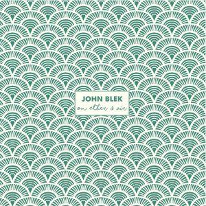 BLEK, John - On Ether & Air