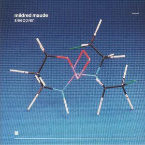 MILDRED MAUDE - Sleepover