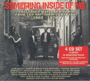 Various - Something Inside Of Me: Unreleased Masters & Demos From The British Blues Years 1963-1976