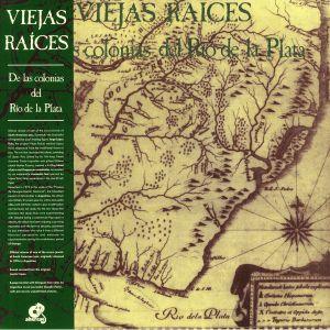 VIEJAS RAICES - De Las Colonias Del Rio De La Plata (reissue)