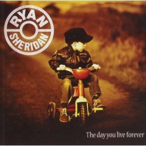 SHERIDAN, Ryan - The Day You Live Forever