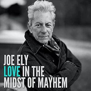 ELY, Joe - Love In The Midst Of Mayhem