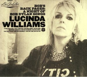 WILLIAMS, Lucinda - Lu's Jukebox Vol 3: Bob's Back Pages A Night Of Bob Dylan Songs