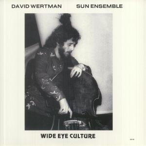 David Wertman / Sun Ensemble - Wide Eye Culture (Deluxe Version)