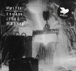 MOSTER! - Edvard Lygre Moster