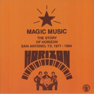 HORIZON - Magic Music: The Story Of Horizon San Antonio TX 1977-1984