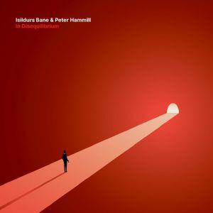Isildurs Bane / Peter Hammill - In Disequilibrium