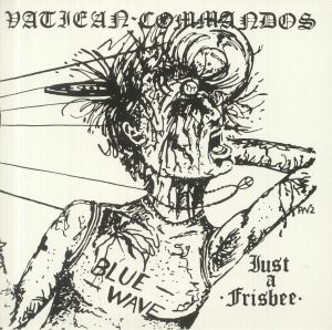 VATICAN COMMANDOS - Just A Frisbee (reissue)