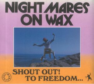 NIGHTMARES ON WAX - Shout Out! To Freedom