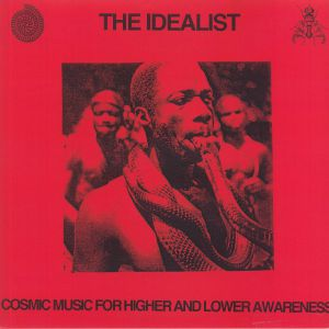 The Idealist - Cosmic Music For Higher & Lower Awareness