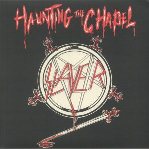 SLAYER - Haunting The Chapel (reissue)