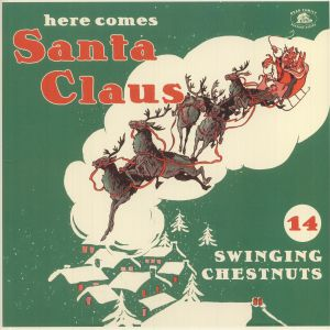VARIOUS - Here Comes Santa Claus: 14 Swinging Chestnuts