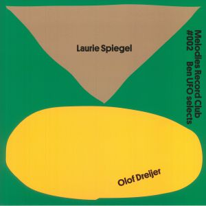 Laurie Spiegel / Olof Dreijer - Melodies Record Club #002: Ben UFO Selects