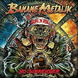 BANANE METALIK - No Surrender