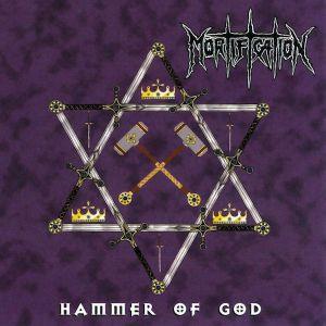 MORTIFICATION - Hammer Of God