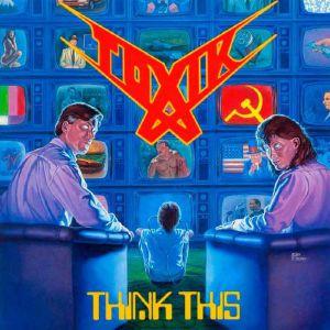 TOXIK - Think This (reissue)
