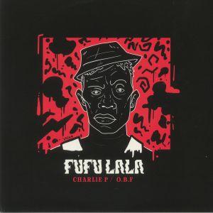 CHARLIE P/AZA LINEAGE/OBF - Fufu Lala