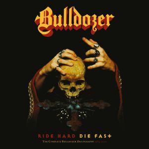 BULLDOZER - Ride Hard Die Fast