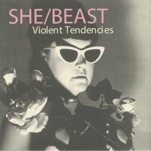 SHE BEAST - Violent Tendencies