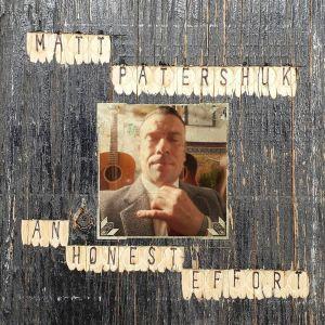 PATERSHUK, Matt - An Honest Effort