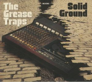 GREASE TRAPS, The - Solid Ground