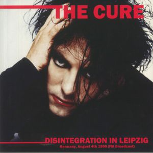 The Cure - Disintegration In Leipzig: Germany August 4th 1990 FM Broadcast