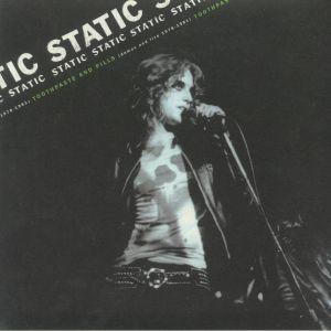 Static - Toothpaste & Pills: Demos & Live 1978-1980