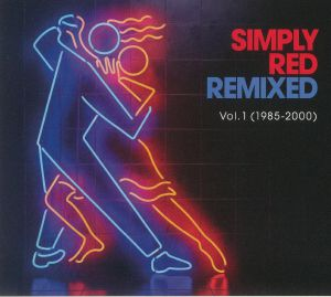 Simply Red - Remixed Vol 1 1985-2000
