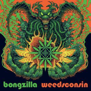 BONGZILLA - Weedsconsin (Deluxe Edition)