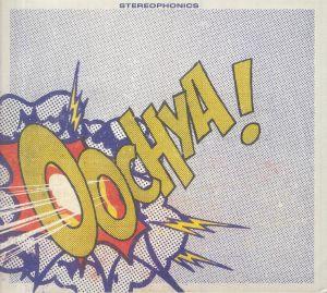 Stereophonics - Oochya!