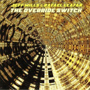 MILLS, Jeff/RAFAEL LEAFAR - The Override Switch